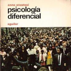 Libros de segunda mano: PSICOLOGÍA DIFERENCIAL. ANNE ANASTASI. RIESCO HERNANDEZ. ALVAREZ VILLAR. AGUILAR 1977.. Lote 26313436