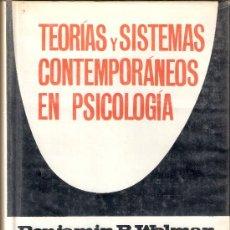 Libros de segunda mano: TEORIAS Y SISTEMAS CONTEMPORÁNEOS EN PSICOLOGÍA. BENJAMIN B. WOLMAN. EDICIONES MARTINEZ ROCA.. Lote 26313441