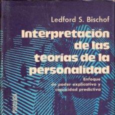 Libros de segunda mano: INTERPRETACIÓN DE LAS TEORIAS DE LA PERSONALIDAD. LEDFORD S. BISCHOF.ED. TRILLAS. MEJICO. 1ª ED.1973. Lote 26323580