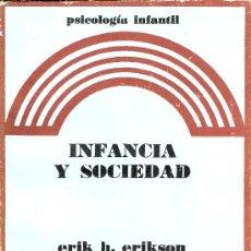 Libros de segunda mano: INFANCIA Y SOCIEDAD. ERIK H. ERIKSON. ED. HORMÉ. 6ª EDICIÓN. 1976. Lote 108731420