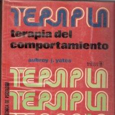 Libros de segunda mano: TERAPIA DEL COMPORTAMIENTO. AUBREY J. YATES. BIBLIOTECA TECNICA DE PSICOLOGÍA. ED. TRILLAS.1977. Lote 26338108