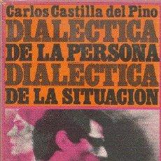 Libros de segunda mano: DIALÉCTICA DE LA PERSONA DIALÉCTICA DE LA SITUACIÓN. CARLOS CASTILLA DEL PINO. ED. PENÍNSULA 1972. Lote 24941109