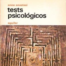 Libros de segunda mano: TESTS PSICOLÓGICOS. ANNE ANASTASI. AGUILAR. MADRID 1976.. Lote 26382095