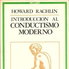 Libros de segunda mano: INTRODUCCION AL CONDUCTISMO MODERNO. HOWARD RACHLIN. COL. CAMPUS. ED. DEBATE. 1ª EDICIÓN. 1977.. Lote 26994179