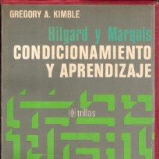 Libros de segunda mano: CONDICIONAMIENTO Y APRENDIZAJE. HILGARD Y MARQUIS. GREGORY A. KIMBLE. TRILLAS.1975. 5ª REIMPRES.. Lote 26994180