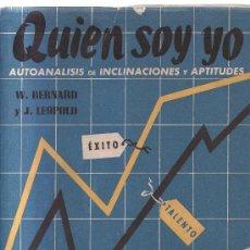 Libros de segunda mano: QUIEN SOY YO - 1948 - AUTOANALISIS DE INCLINACIONES Y APTITUES - W ERNARD - J.LEOPOLD. Lote 25069678