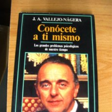 Libros de segunda mano: CONOCETE A TI MISMO - JUAN ANTONIO VALLEJO NAGERA / TEMAS DE HOY 1ª EDICION 1990. Lote 25233693