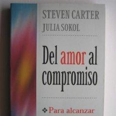 Libros de segunda mano: DEL AMOR AL COMPROMISO - STEVEN CARTER Y JULIA SOKOL - EDITORIAL URANO. Lote 27244435