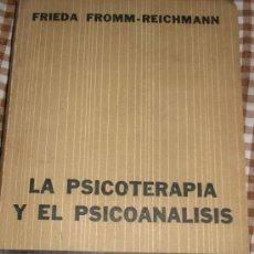 Libros de segunda mano: LA PSICOTERAPIA Y EL PSICOANALISIS, POR FRIEDA FROMM-REICHMANN - HORME - PAIDOS - ARGENTINA - 1961. Lote 28041245