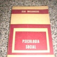 Libros de segunda mano: PSICOLOGIA SOCIAL, POR JEAN MAISONNEUVE - PAIDOS - ARGENTINA - PRIMERA EDICIÓN - 1960. Lote 25604429