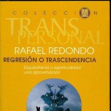 Libros de segunda mano: REGRESIÓN O TRASCENDENCIA. ESQUIZOFRENIA O ESPIRITUALIDAD: UNA APROXIMACIÓN. (REDONDO, RAFAEL ). Lote 27504788