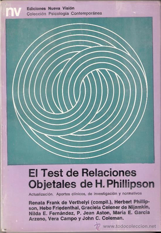 EL TEST DE RELACIONES OBJETALES. H. PHILLIPSON. ACTUALIZACIÓN. EDICIONES PRIMERA VISIÓN. 1976. 1ª ED (Libros de Segunda Mano - Pensamiento - Psicología)