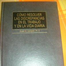 Libros de segunda mano: LIBRO-COMO RESOLVER LAS DISCREPANCIAS EN EL TRABAJO Y EN LA VIDA DIARIA.. Lote 34359171