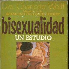 Libros de segunda mano: BISEXUALIDAD, UN ESTUDIO POR DRA. CHARLOTTE WOLFF DE PLAZA JANÉS EN BARCELONA 1978 PRIMERA EDICIÓN. Lote 26701129