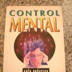 Libros de segunda mano: CONTROL MENTAL - GUIA PRACTICA - SEGUNDA EDICION - EDICIONES OBELISCO - ESPAÑA - 1996. Lote 27286089