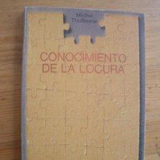 Libros de segunda mano: CONOCIMIENTO DE LA LOCURA. MICHEL THUILLEAUX. 1973 150 PAG. Lote 27898994