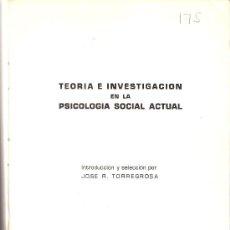 Libros de segunda mano: TEORÍA E INVESTIGACIÓN EN LA PSICOLOGÍA SOCIAL ACTUAL. JOSÉ R. TORREGROSA. INST.OPINIÓN PÚBLICA.1974. Lote 28019732