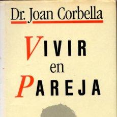 Libros de segunda mano: VIVIR EN PAREJA- DR. JOAN CORBELLA-. Lote 28132893