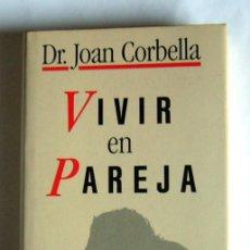 Libros de segunda mano: VIVIR EN PAREJA - DR. JOAN CORBELLA ROIG. Lote 28501104