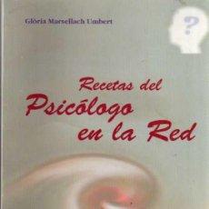 Libros de segunda mano: RECETAS DEL PSICÓLOGO EN LA RED - UN MANUAL DE AUTOAYUDA - GLORIA MARSELLACH 2011. Lote 196956813