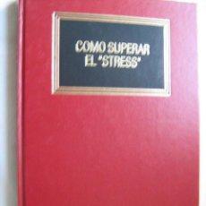 Libros de segunda mano: CÓMO SUPERAR EL ESTRESS . 1993. DEUSTO. Lote 29032975