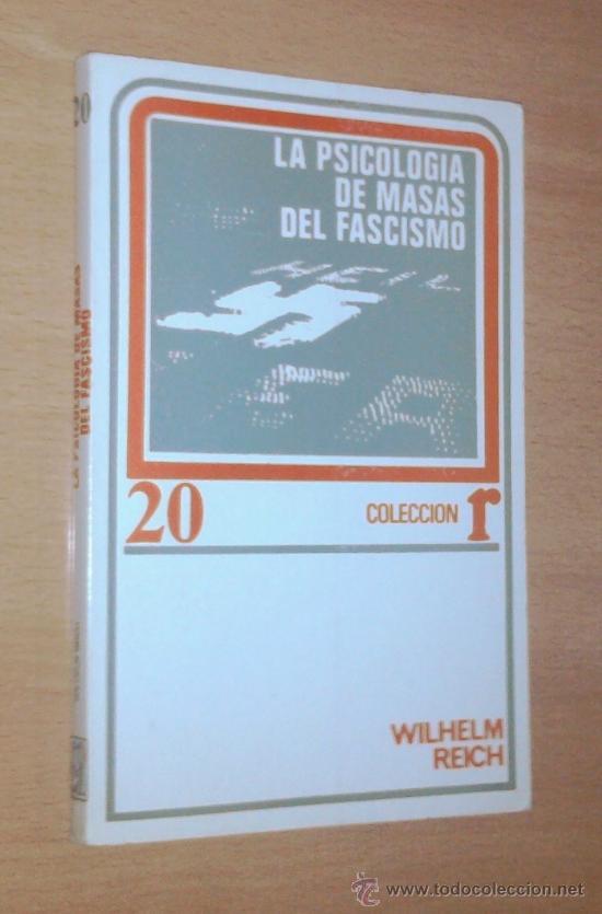 WILHELM REICH - LA PSICOLOGÍA DE MASAS DEL FASCISMO - MÉXICO, ROCA, 1973 (Libros de Segunda Mano - Pensamiento - Psicología)