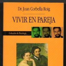 Libros de segunda mano: VIVIR EN PAREJA - DR. JOAN CORBELLA ROIG *. Lote 29302172