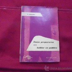Libros de segunda mano: COMO PREPARARSE PARA HABLAR EN PÚBLICO. EDICIONAES RASA 1961 C. ANTONETTI L 390. Lote 29439618