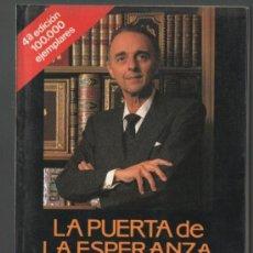 Libros de segunda mano: JUAN ANTONIO VALLEJO NAGERA LA PUERTA DE LA ESPERANZA BARCELONA 1990. Lote 29772610