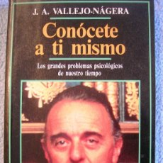 Libros de segunda mano: CONOCETE A TI MISMO. PROBLEMAS PSICOLOGICOS DE NUESTRO TIEMPO. J.A. VALLEJO-NAGERA. 1990.. Lote 29839859