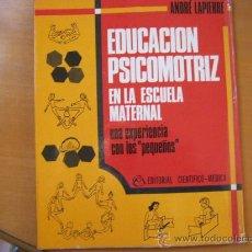 Libros de segunda mano: EDUCACION PSICOMOTRIZ EN LA ESCUELA MATERNA. ED.CIENTÍFICO-TÉCNICA NUEVO A ESTRENAR.. Lote 183605298