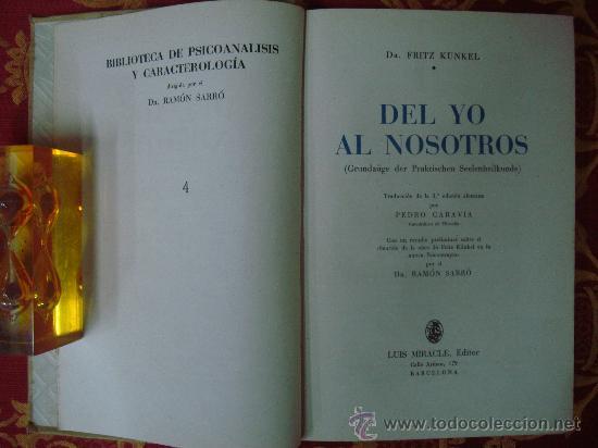 DR. FRITZ KUNKEL. DEL YO AL NOSOTROS.BIBLIOTECA DE PSICOANÁLISIS. 1940. (Libros de Segunda Mano - Pensamiento - Psicología)