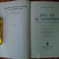 Libros de segunda mano: DR. FRITZ KUNKEL. DEL YO AL NOSOTROS.BIBLIOTECA DE PSICOANÁLISIS. 1940.. Lote 30324980