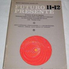Libros de segunda mano: FUTURO PRESENTE 11-12 EL FUTURO DE LA ERA TECNICA. Lote 30515626