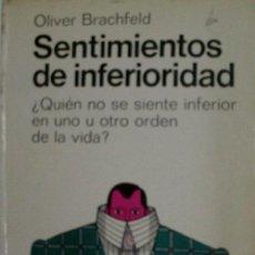 Libros de segunda mano: SENTIMIENTOS DE INFERIORIDAD. BRACHFELD OLIVER. 1970. Lote 30701646
