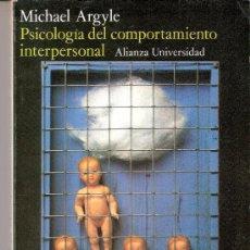 Libros de segunda mano: PSICOLOGÍA DEL COMPORTAMIENTO INTERPERSONAL. MICHAEL ARGYLE. ALIANZA UNIVERSIDAD. 1978.. Lote 30819074
