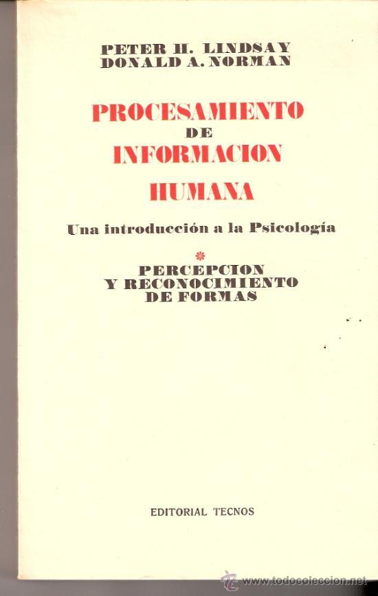 PROCESAMIENTO INFORMACION HUMANA. LINDSAY Y NORMAN. PERCEPCIÓN RECONOCIMIENTO FORMAS. TECNOS. 1976. (Libros de Segunda Mano - Pensamiento - Psicología)
