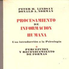 Libros de segunda mano: PROCESAMIENTO INFORMACION HUMANA. LINDSAY Y NORMAN. PERCEPCIÓN RECONOCIMIENTO FORMAS. TECNOS. 1976.. Lote 30819574