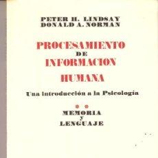 Libros de segunda mano: PROCESAMIENTO INFORMACION HUMANA. LINDSAY Y NORMAN. MEMORIA Y LENGUAJE.TECNOS. 1976.. Lote 30819687