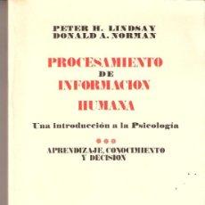 Libros de segunda mano: PROCESAMIENTO INFORMACION HUMANA. LINDSAY Y NORMAN.APRENDIZAJE,CONOCIMIENTO Y DECISIÓN.TECNOS. 1976.. Lote 30819813