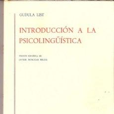 Libros de segunda mano: INTRODUCCIÓN A LA PSICOLINGÜISTICA. GUDULA LIST. ED. GREDOS. 1º EDICIÓN 1977.. Lote 30819916