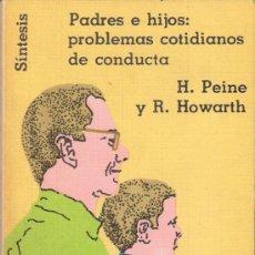 Libros de segunda mano: PADRES E HIJOS: PROBLEMAS COTIDIANOS DE CONDUCTA. PEINE Y HOWARTH.PABLO DE RIO EDITOR. 1ª EDIC.1979.. Lote 30830288