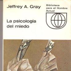 Libros de segunda mano: LA PSICOLOGÍA DEL MIEDO. JEFFREY A. GRAY. BIBLIOTECA PARA EL HOMBRE ACTUAL. 1ª EDICIÓN. 1971.. Lote 30830364