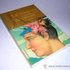 Libros de segunda mano: 1998 - PILAR VARELA - LA MAQUINA DE PENSAR - LOS PROCESOS DE LA MENTE. Lote 30960296
