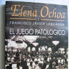 Libros de segunda mano: EL JUEGO PATOLÓGICO. OCHOA, ELENA/ LABRADOR, FRANCISCO JAVIER. 1994. Lote 31092601
