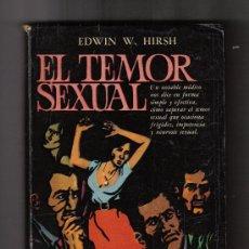 Libros de segunda mano: EL TEMOR SEXUAL - EDWIN W.HIRSH - COLECCION PUBLICIENCIA - BUENOS AIRES 1971. Lote 31198598