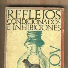 Libros de segunda mano: REFLEJOS CONDICIONADOS E INHIBICIONES. IVAN PAVLOV.TRADUCCIÓN RAMON GIL NOVALES.. Lote 31280353