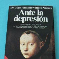 Libros de segunda mano: ANTE LA DEPRESIÓN. DR. JUAN ANTONIO VALLEJO-NÁJERA. Lote 31360080