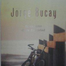 Libros de segunda mano: EL CAMINO DE LA FELICIDAD. BUCAY JORGE. 2004. Lote 31461976