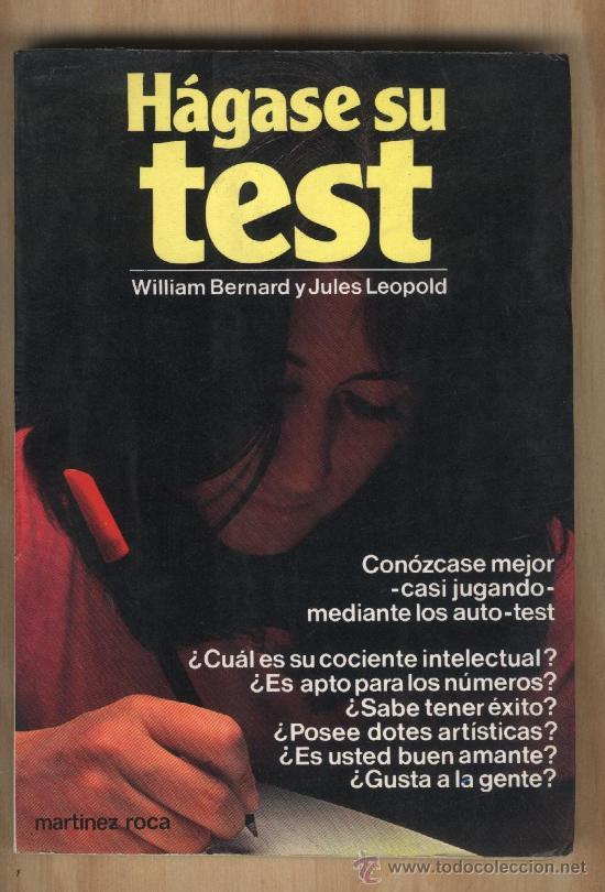 HÁGASE SU TEST. WILLIAM BERNARD Y JULES LEOPOLD. (Libros de Segunda Mano - Pensamiento - Psicología)